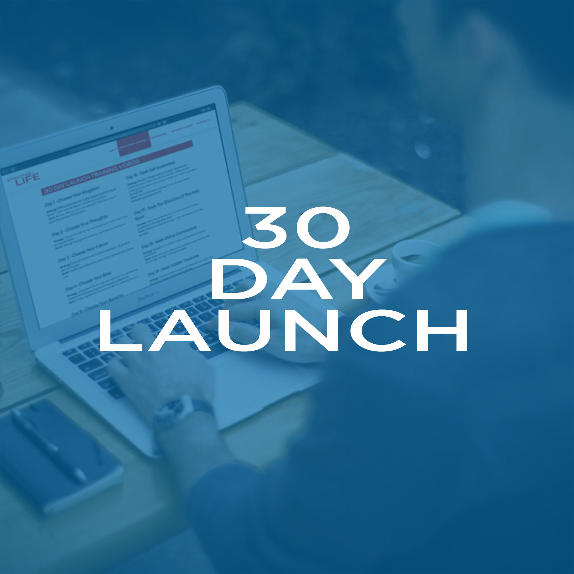 30 Day Launch